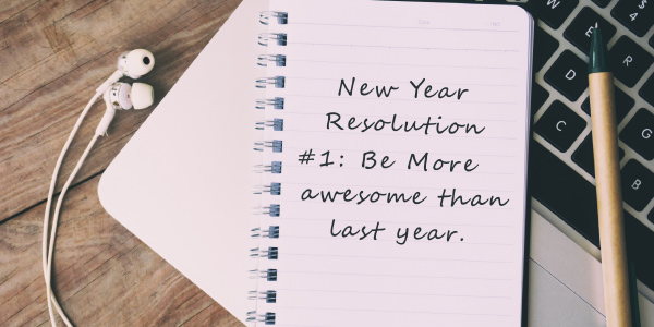 How are you going with your New Year's Resolutions?